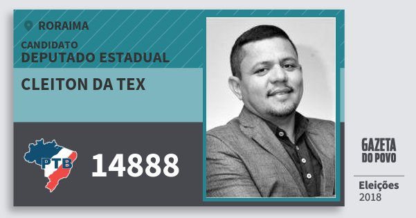 Santinho Cleiton da Tex 14888 (PTB) Deputado Estadual | Roraima | Eleições 2018