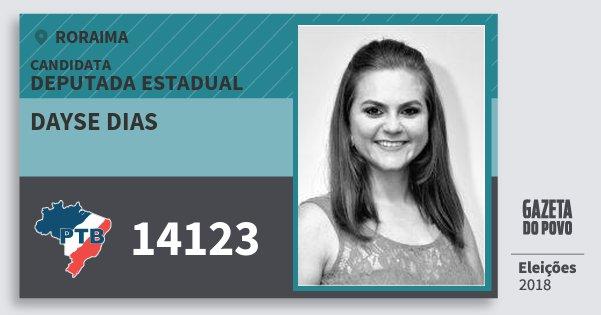 Santinho Dayse Dias 14123 (PTB) Deputada Estadual | Roraima | Eleições 2018
