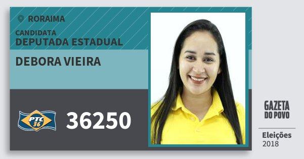 Santinho Debora Vieira 36250 (PTC) Deputada Estadual | Roraima | Eleições 2018