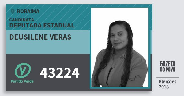 Santinho Deusilene Veras 43224 (PV) Deputada Estadual | Roraima | Eleições 2018