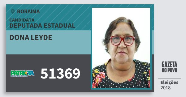 Santinho Dona Leyde 51369 (PATRI) Deputada Estadual | Roraima | Eleições 2018