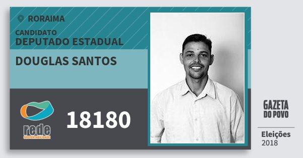 Santinho Douglas Santos 18180 (REDE) Deputado Estadual | Roraima | Eleições 2018