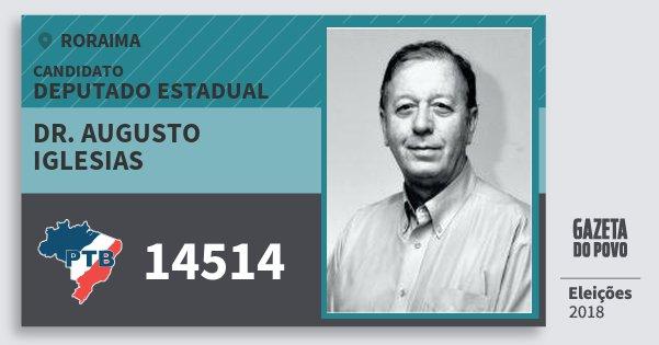 Santinho Dr. Augusto Iglesias 14514 (PTB) Deputado Estadual | Roraima | Eleições 2018