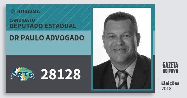 Santinho Dr Paulo Advogado 28128 (PRTB) Deputado Estadual | Roraima | Eleições 2018