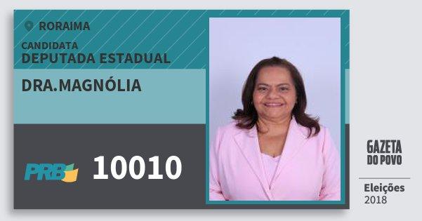 Santinho Dra.magnólia 10010 (PRB) Deputada Estadual | Roraima | Eleições 2018
