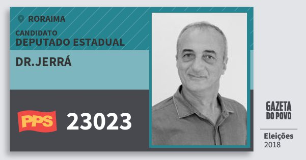Santinho Dr.jerrá 23023 (PPS) Deputado Estadual | Roraima | Eleições 2018