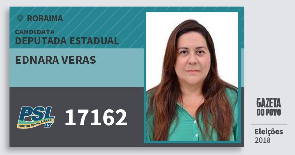 Santinho Ednara Veras 17162 (PSL) Deputada Estadual | Roraima | Eleições 2018