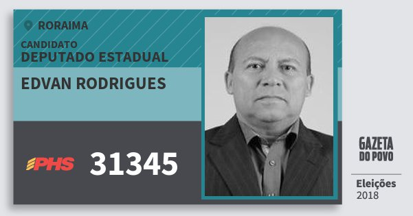 Santinho Edvan Rodrigues 31345 (PHS) Deputado Estadual | Roraima | Eleições 2018