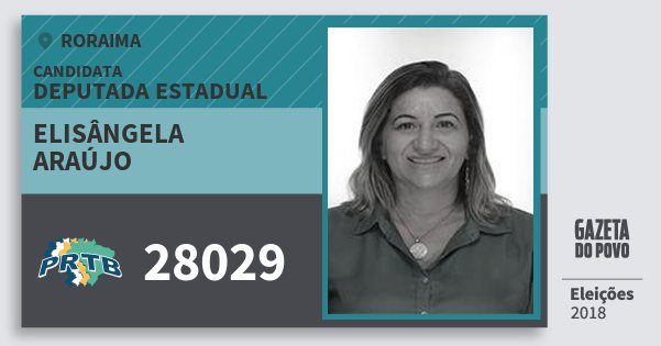 Santinho Elisângela Araújo 28029 (PRTB) Deputada Estadual   Roraima   Eleições 2018