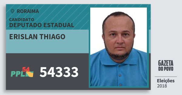 Santinho Erislan Thiago 54333 (PPL) Deputado Estadual | Roraima | Eleições 2018