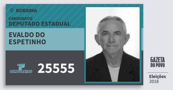 Santinho Evaldo do Espetinho 25555 (DEM) Deputado Estadual | Roraima | Eleições 2018