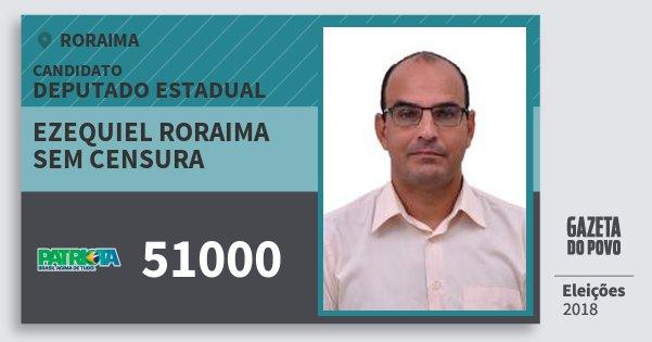 Santinho Ezequiel Roraima Sem Censura 51000 (PATRI) Deputado Estadual | Roraima | Eleições 2018