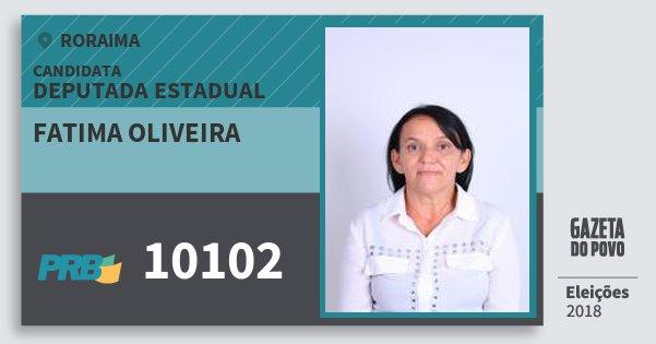 Santinho Fatima Oliveira 10102 (PRB) Deputada Estadual | Roraima | Eleições 2018