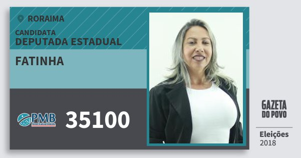 Santinho Fatinha 35100 (PMB) Deputada Estadual | Roraima | Eleições 2018
