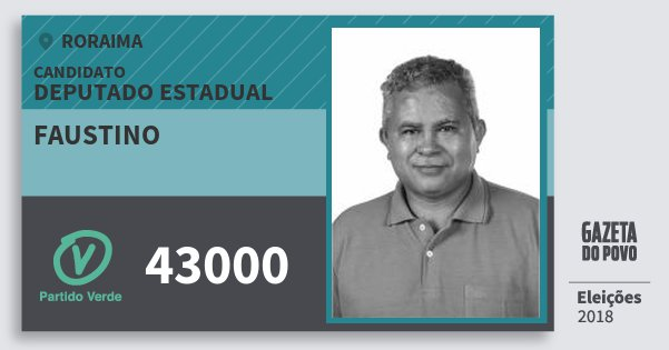 Santinho Faustino 43000 (PV) Deputado Estadual | Roraima | Eleições 2018