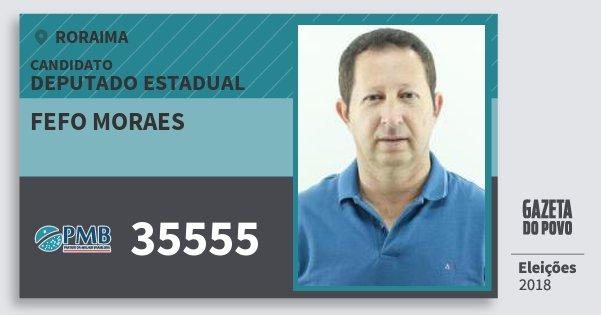 Santinho Fefo Moraes 35555 (PMB) Deputado Estadual | Roraima | Eleições 2018