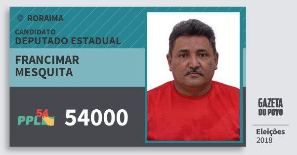 Santinho Francimar Mesquita 54000 (PPL) Deputado Estadual | Roraima | Eleições 2018