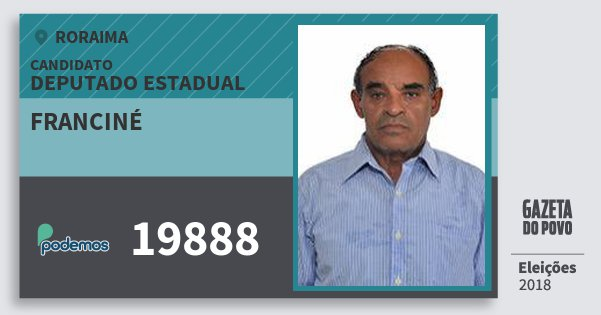 Santinho Franciné 19888 (PODE) Deputado Estadual | Roraima | Eleições 2018