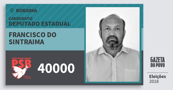 Santinho Francisco do Sintraima 40000 (PSB) Deputado Estadual | Roraima | Eleições 2018