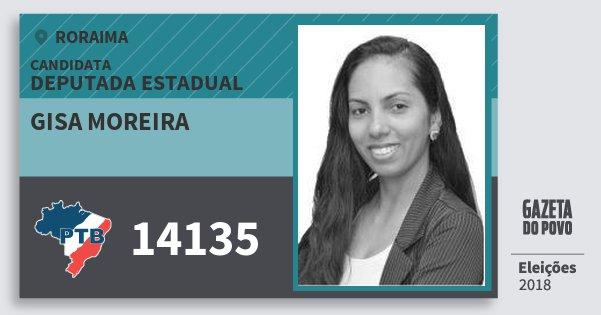 Santinho Gisa Moreira 14135 (PTB) Deputada Estadual | Roraima | Eleições 2018