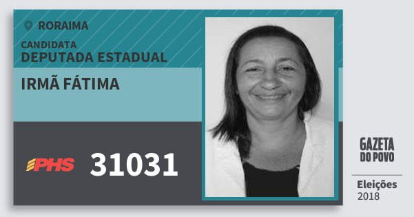 Santinho Irmã Fátima 31031 (PHS) Deputada Estadual | Roraima | Eleições 2018