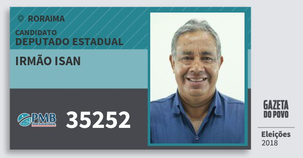 Santinho Irmão Isan 35252 (PMB) Deputado Estadual   Roraima   Eleições 2018