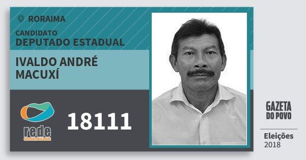 Santinho Ivaldo André Macuxí 18111 (REDE) Deputado Estadual | Roraima | Eleições 2018