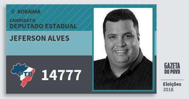 Santinho Jeferson Alves 14777 (PTB) Deputado Estadual | Roraima | Eleições 2018