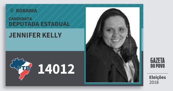 Santinho Jennifer Kelly 14012 (PTB) Deputada Estadual   Roraima   Eleições 2018