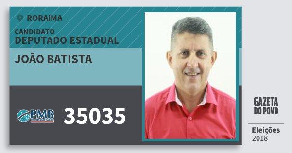 Santinho João Batista 35035 (PMB) Deputado Estadual | Roraima | Eleições 2018