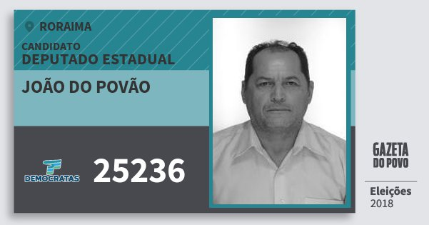 Santinho João do Povão 25236 (DEM) Deputado Estadual | Roraima | Eleições 2018