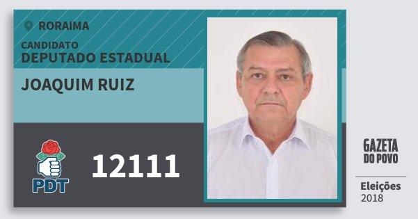 Santinho Joaquim Ruiz 12111 (PDT) Deputado Estadual | Roraima | Eleições 2018