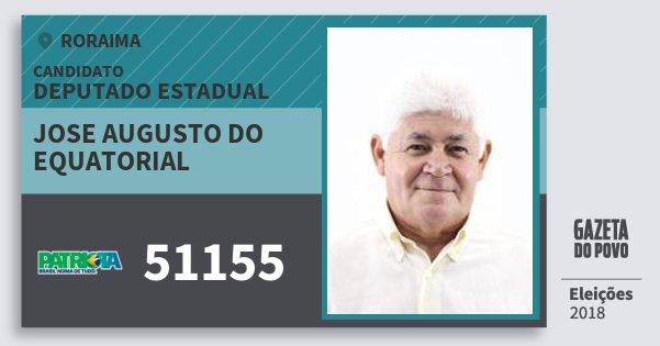 Santinho Jose Augusto do Equatorial 51155 (PATRI) Deputado Estadual | Roraima | Eleições 2018