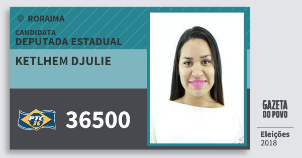 Santinho Ketlhem Djulie 36500 (PTC) Deputada Estadual | Roraima | Eleições 2018