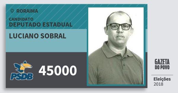 Santinho Luciano Sobral 45000 (PSDB) Deputado Estadual | Roraima | Eleições 2018
