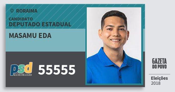 Santinho Masamu Eda 55555 (PSD) Deputado Estadual | Roraima | Eleições 2018