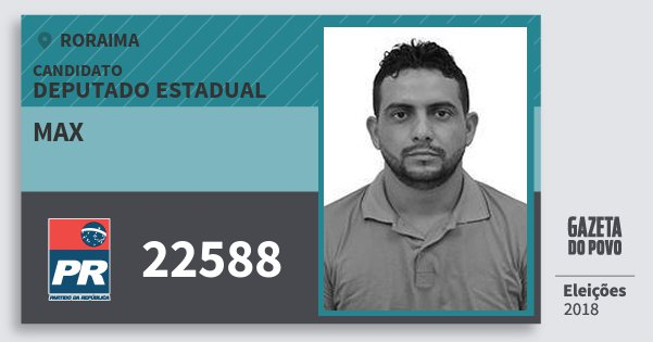 Santinho Max 22588 (PR) Deputado Estadual | Roraima | Eleições 2018