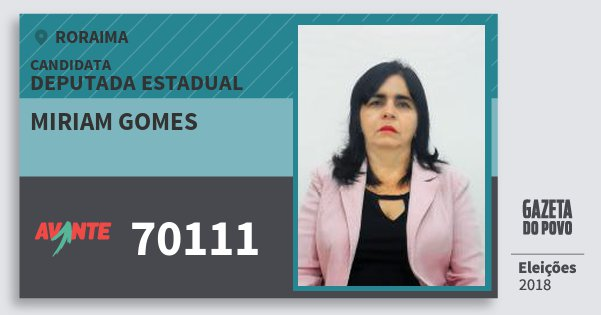 Santinho Miriam Gomes 70111 (AVANTE) Deputada Estadual | Roraima | Eleições 2018
