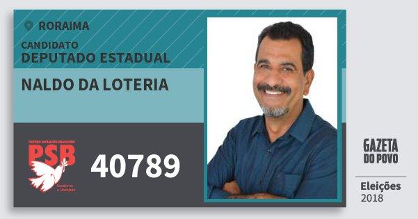 Santinho Naldo da Loteria 40789 (PSB) Deputado Estadual   Roraima   Eleições 2018