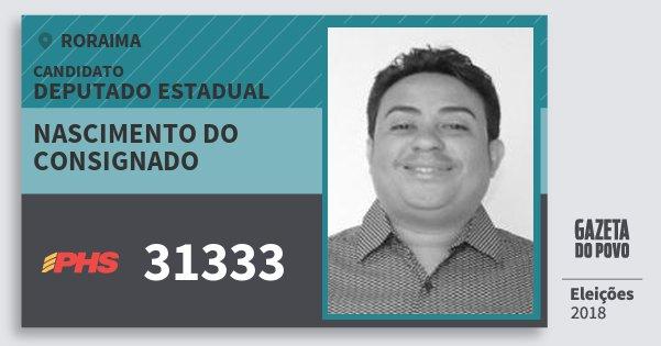 Santinho Nascimento do Consignado 31333 (PHS) Deputado Estadual | Roraima | Eleições 2018