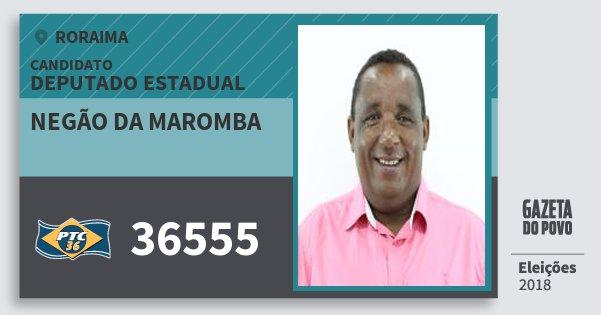 Santinho Negão da Maromba 36555 (PTC) Deputado Estadual | Roraima | Eleições 2018