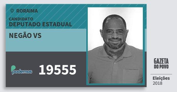 Santinho Negão Vs 19555 (PODE) Deputado Estadual | Roraima | Eleições 2018