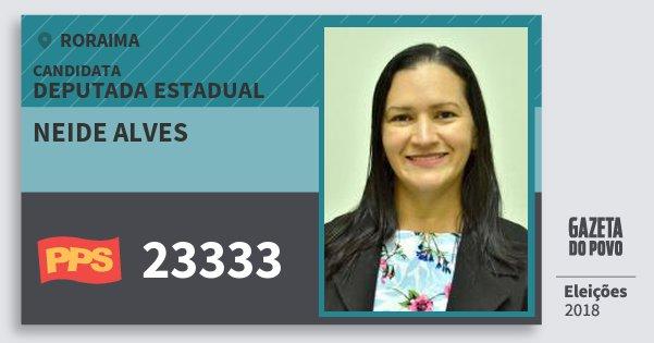 Santinho Neide Alves 23333 (PPS) Deputada Estadual | Roraima | Eleições 2018