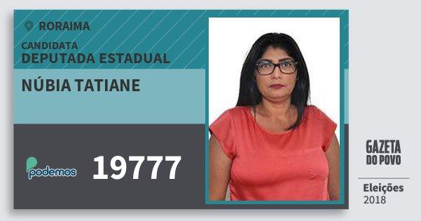 Santinho Núbia Tatiane 19777 (PODE) Deputada Estadual | Roraima | Eleições 2018