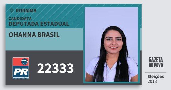 Santinho Ohanna Brasil 22333 (PR) Deputada Estadual | Roraima | Eleições 2018