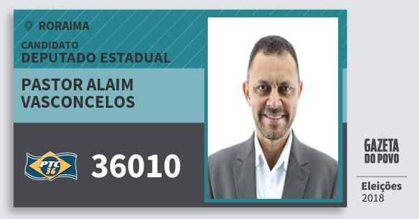 Santinho Pastor Alaim Vasconcelos 36010 (PTC) Deputado Estadual | Roraima | Eleições 2018
