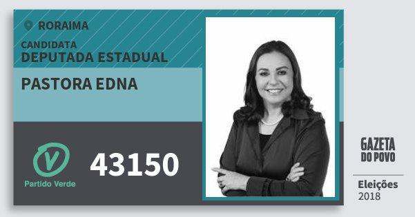 Santinho Pastora Edna 43150 (PV) Deputada Estadual | Roraima | Eleições 2018