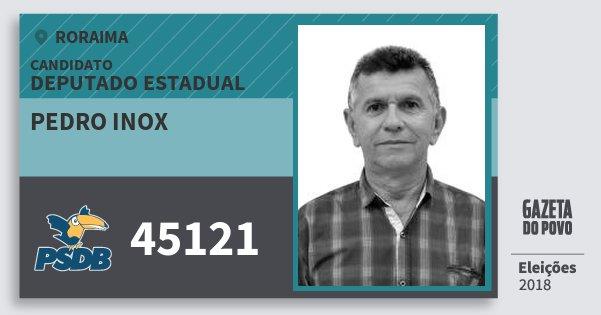 Santinho Pedro Inox 45121 (PSDB) Deputado Estadual | Roraima | Eleições 2018