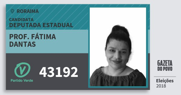 Santinho Prof. Fátima Dantas 43192 (PV) Deputada Estadual | Roraima | Eleições 2018