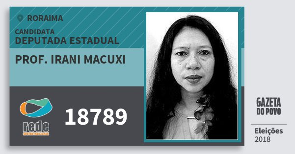 Santinho Prof. Irani Macuxi 18789 (REDE) Deputada Estadual | Roraima | Eleições 2018